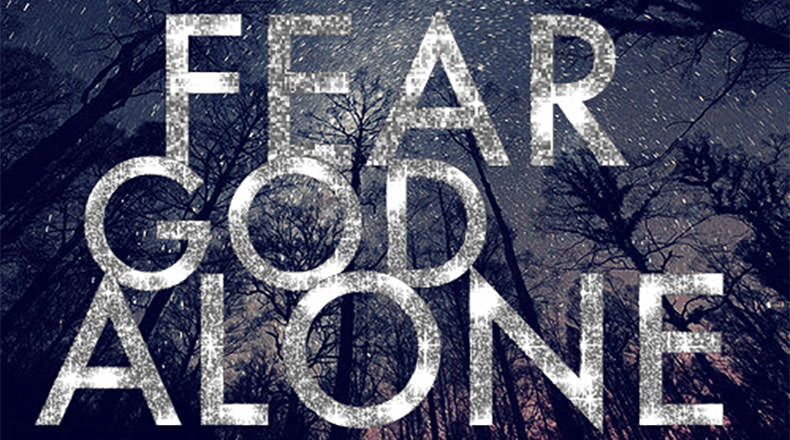 Fear God Alone