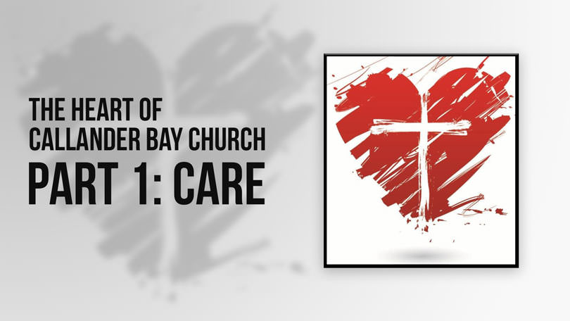 The Heart of Callander Bay Church - Part 1: Care