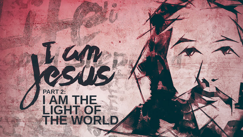 I Am Jesus - Part 2 - I Am the Light of the World