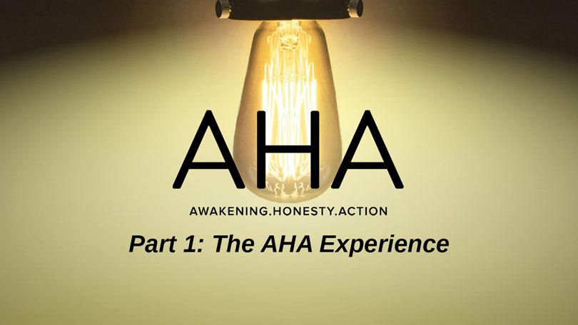 AHA - Part 1 - The AHA Experience