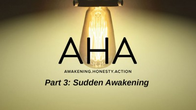 AHA - Part 3 - Sudden Awakening