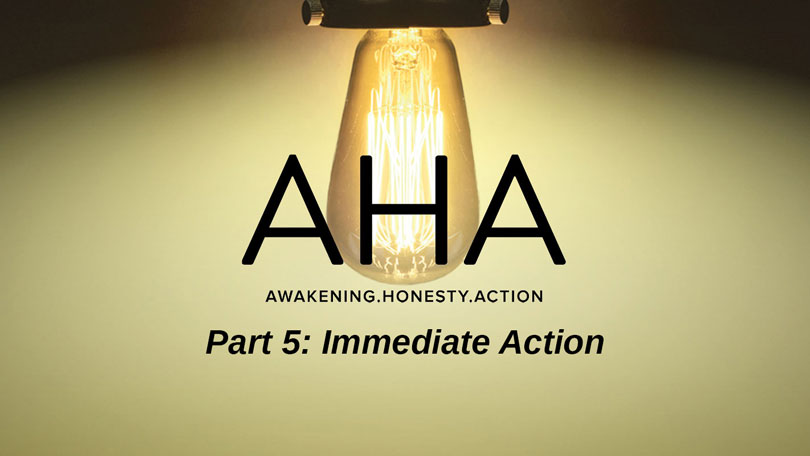 AHA - Part 5 - Immediate Action