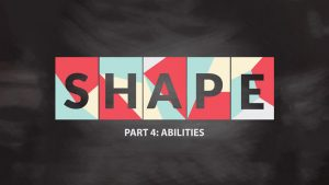 Discovering Your Shape - Part 4 - Abilities