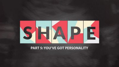 Discovering Your Shape - Part 5 - You've Got Personality