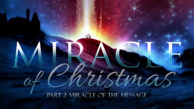 Miracle of Christmas - Part 2 - Miracle of the Message