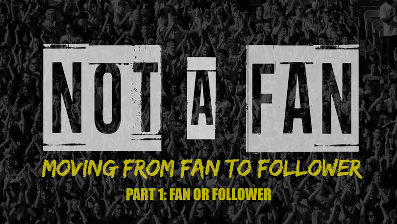 Not A Fan - Part 1 - Fan Or Follower