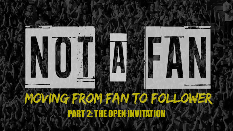 Not A Fan - Part 2 - The Open Invitation