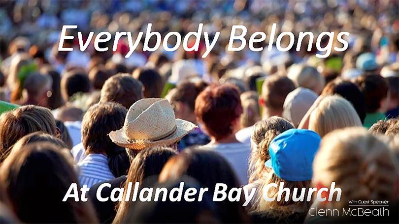 Everybody Belongs at Callander Bay Church