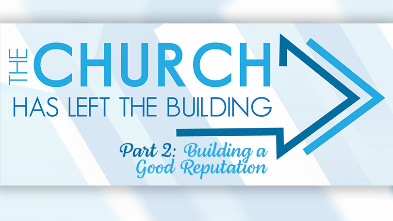 The Church Has Left The Building - Part 2 - Building a Good Reputation