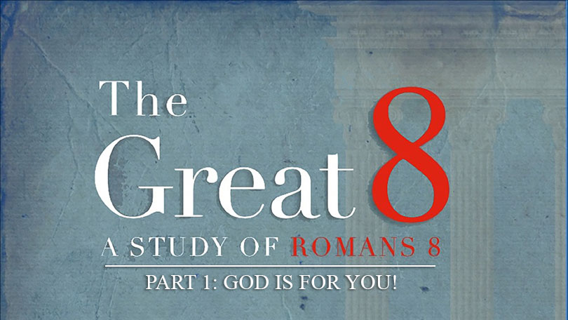 The Great 8 - Part 1 - God Is For You!
