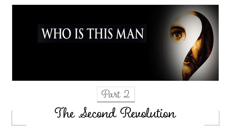 Who Is This Man - Part 2 - The Second Revolution