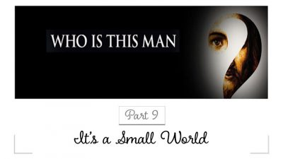 Who Is This Man - Part 9 - It's a Small World