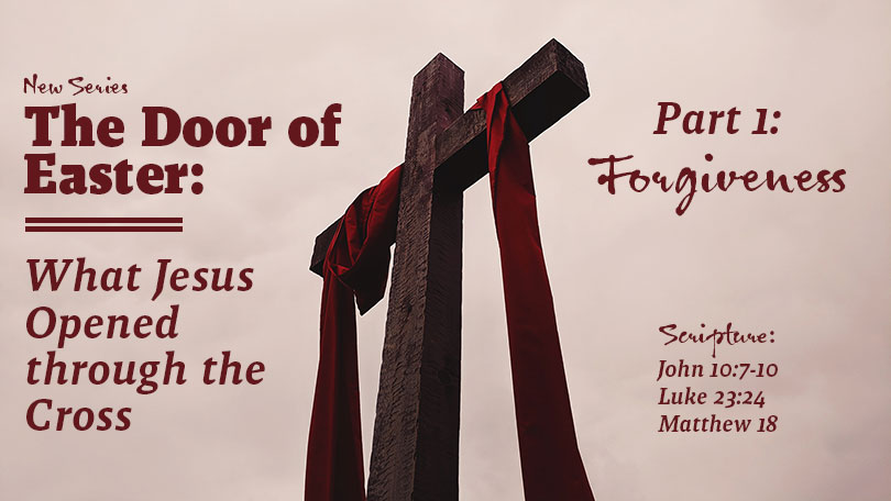 The Door of Easter - Part 1 - Forgiveness