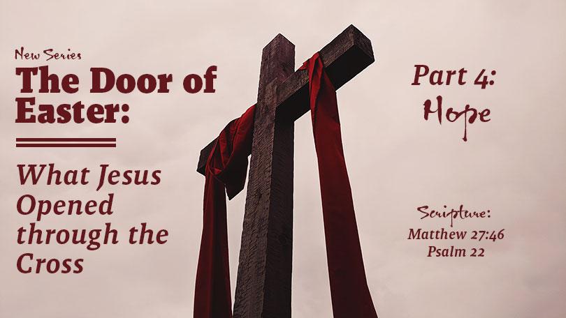 The Door of Easter - Part 4 - Hope