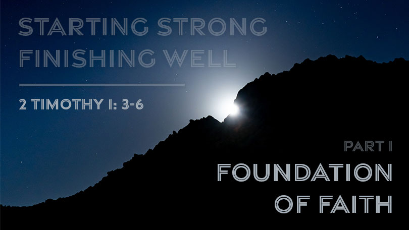 Starting Strong - Finishing Well - Part 1 - Foundation of Faith