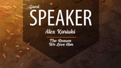 Alex Kariuki - The Reason We Love Him