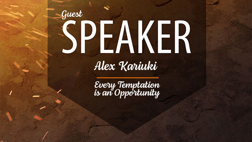 Alex Kariuki - Every Temptation is an Opportunity