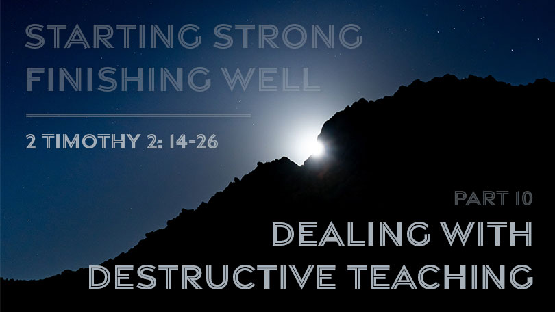 Starting Strong - Finishing Well - Part 10 - Dealing with Destructive Teaching