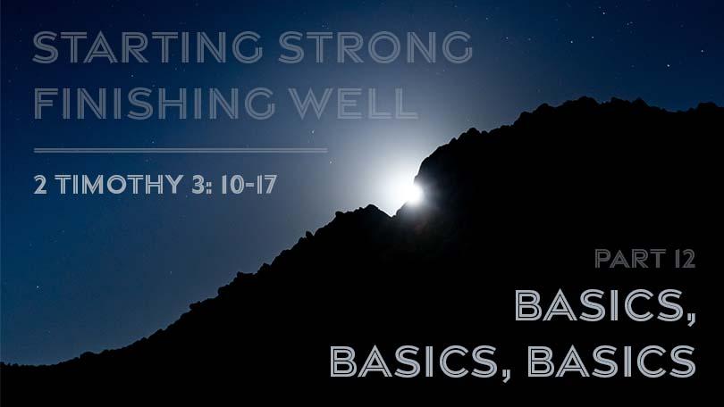 Starting Strong - Finishing Well - Part 12 - Basics, Basics, Basics