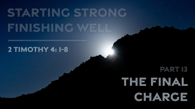 Starting Strong - Finishing Well - Part 13 - The Final Charge